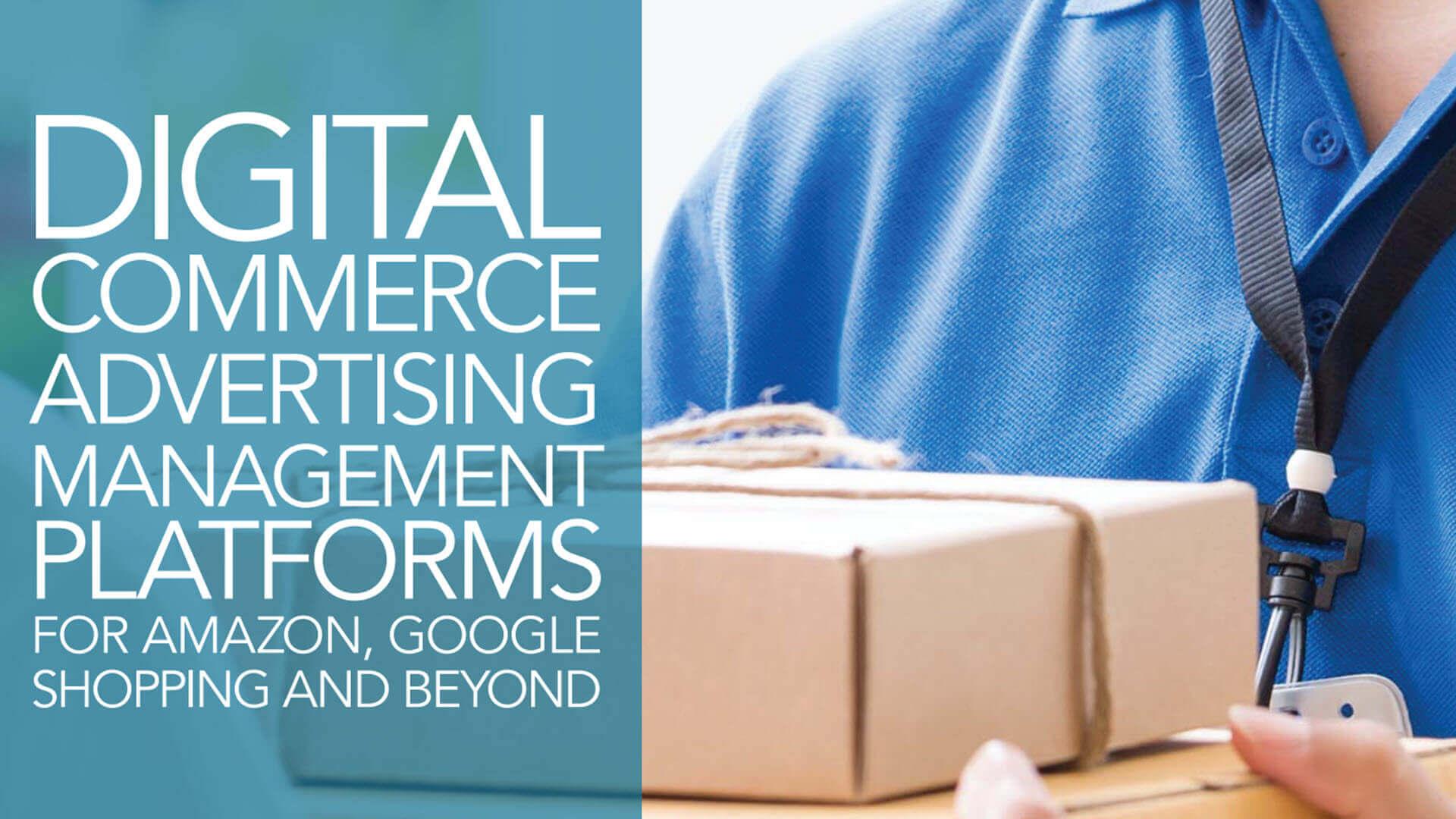 Nueva guía de MarTech Today para Google Shopping, Amazon y más