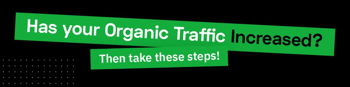 Qué hacer cuando el tráfico orgánico aumenta