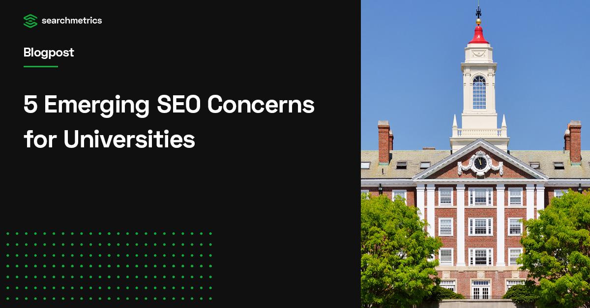 5 preocupaciones emergentes de SEO para las universidades