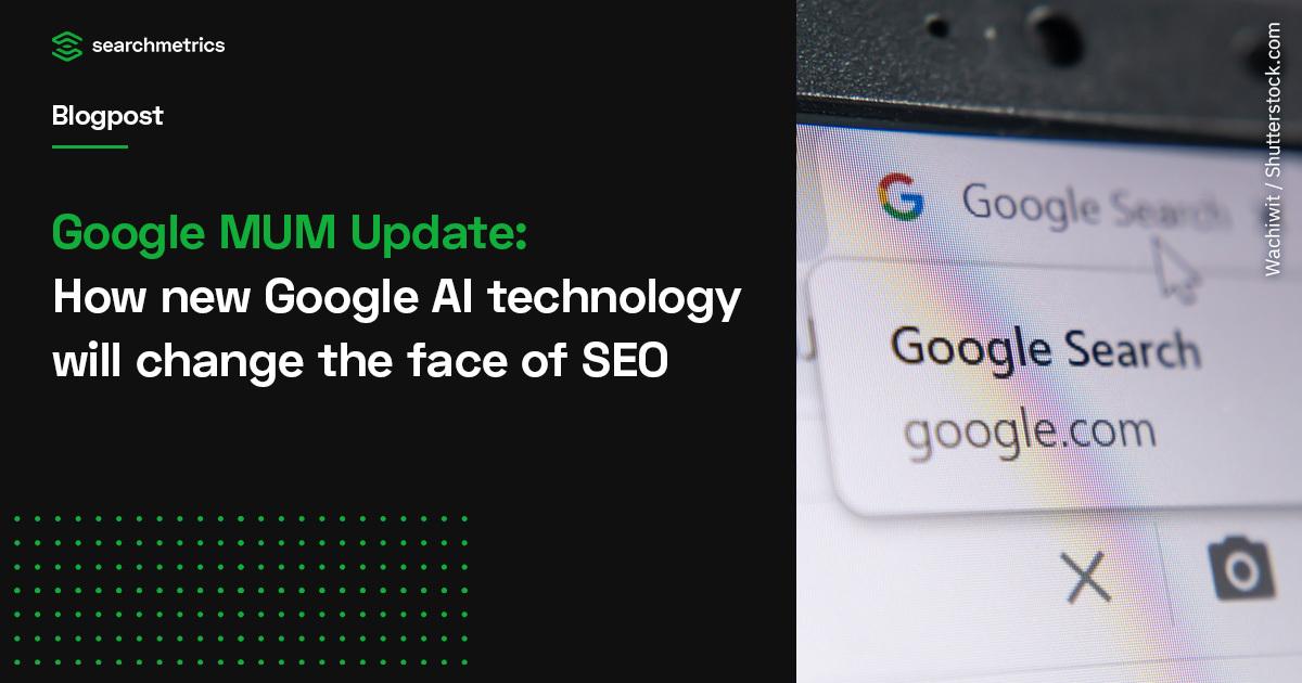 Actualización de Google MUM: cómo la nueva tecnología de inteligencia artificial de Google cambiará la cara del SEO