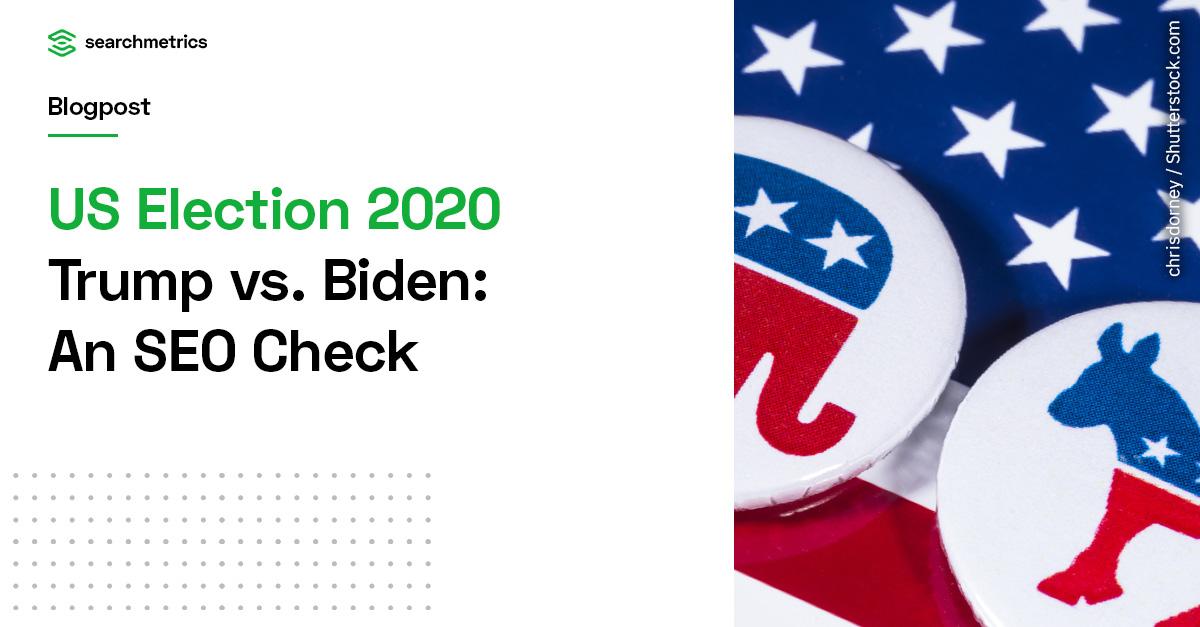 Elecciones estadounidenses 2020 Trump vs.Biden: una verificación de SEO