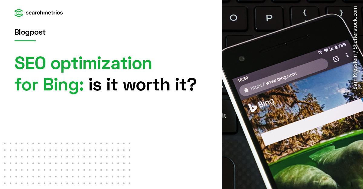 Optimización SEO para Bing: ¿Realmente vale la pena su tiempo?