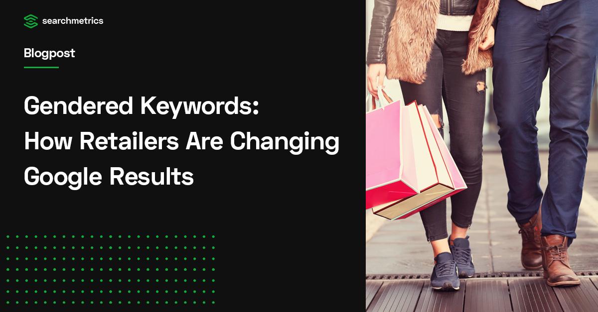 Palabras clave de género: cómo los minoristas están cambiando los resultados de Google