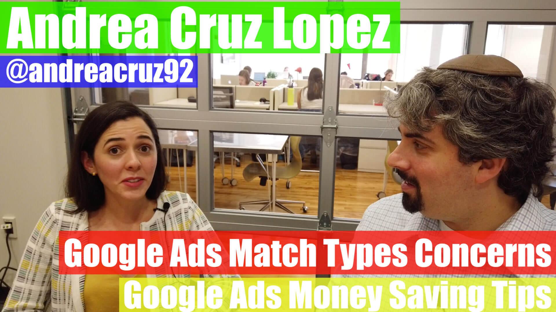 Video: Andrea Cruz Lopez en Google Ads expandiendo los tipos de concordancia