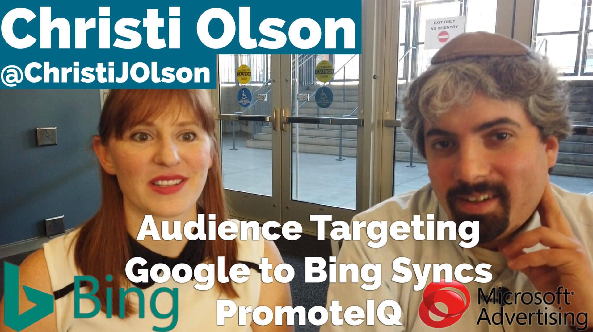 Video: Christi Olson de Microsoft sobre la segmentación por audiencia, la sincronización con Google y Promotion IQ