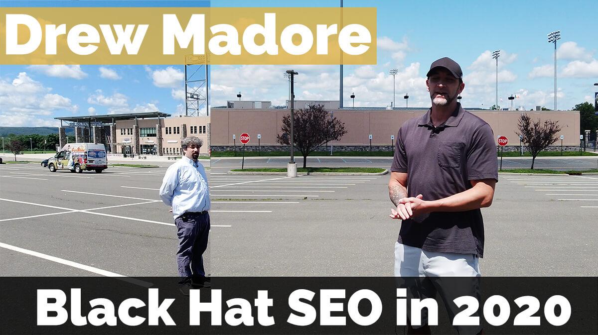 """Video: Drew Madore sobre cómo ha cambiado el """"SEO de sombrero negro"""" a lo largo de los años"""